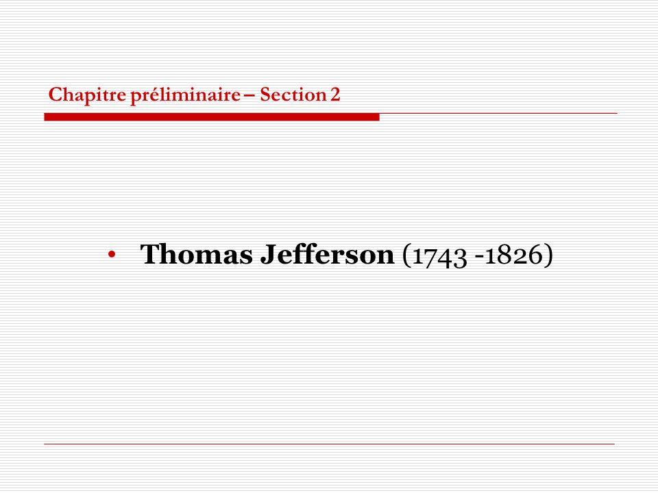 Chapitre préliminaire – Section 2 Thomas Jefferson (1743 -1826)