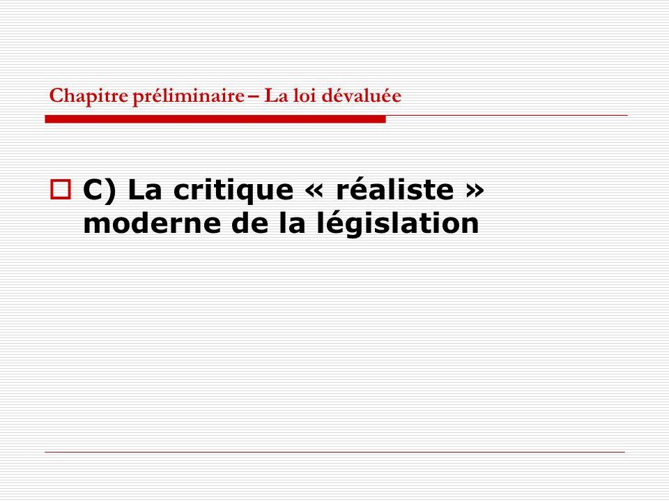 Chapitre préliminaire – La loi dévaluée C) La critique « réaliste » moderne de la législation