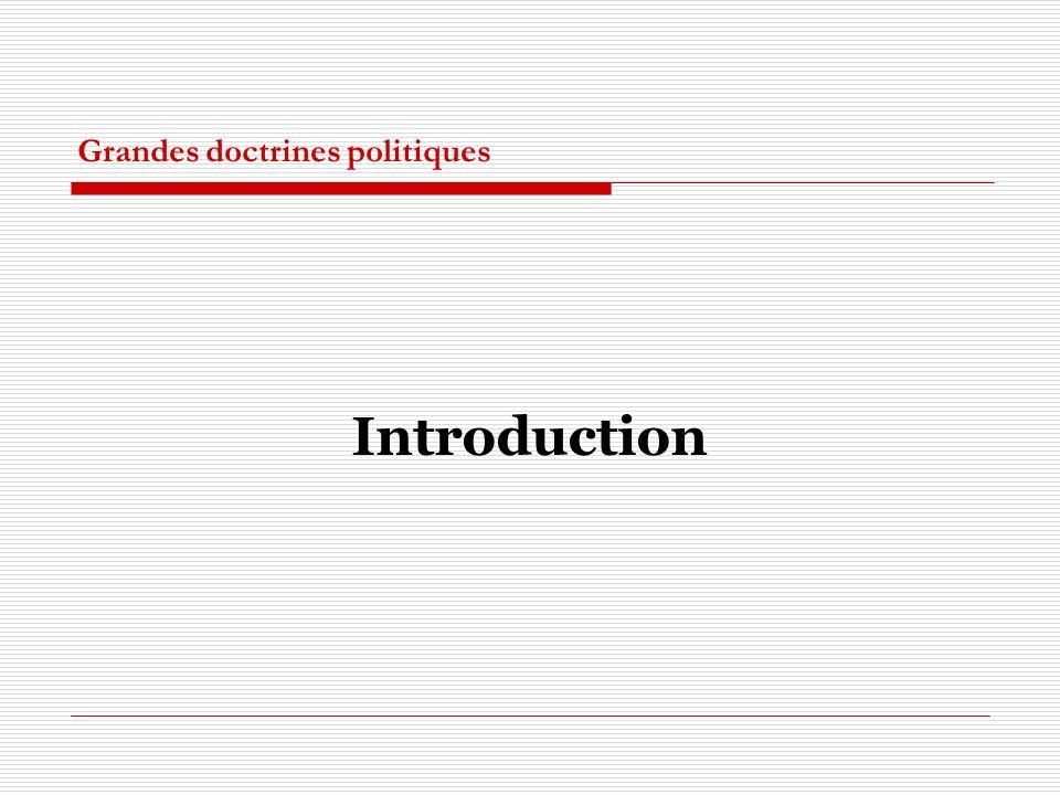 Grandes doctrines politiques Introduction