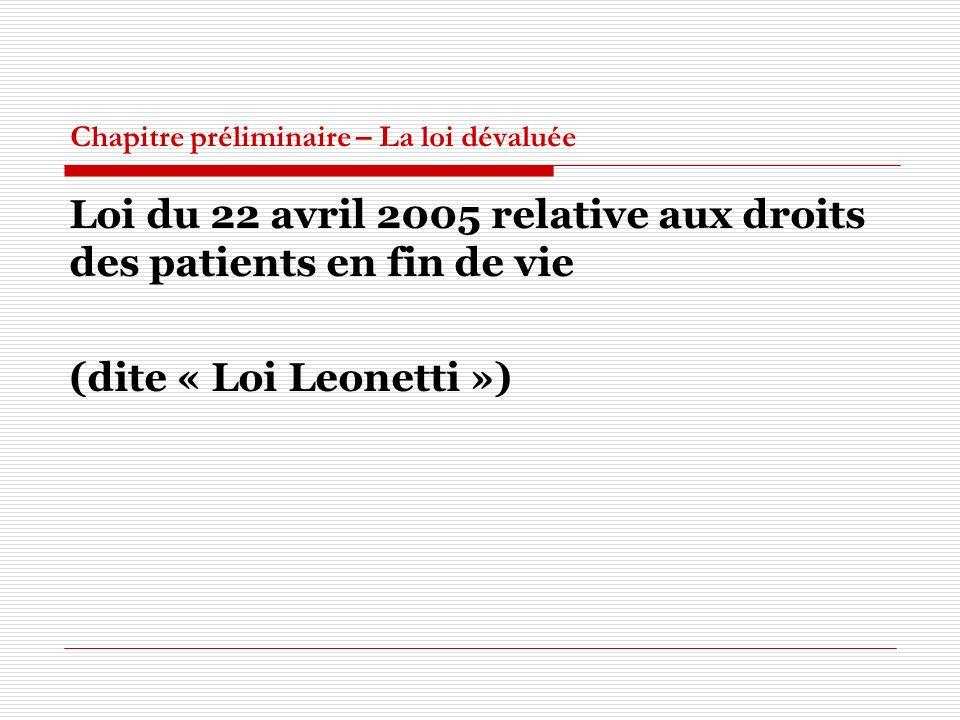 Chapitre préliminaire – La loi dévaluée Loi du 22 avril 2005 relative aux droits des patients en fin de vie (dite « Loi Leonetti »)
