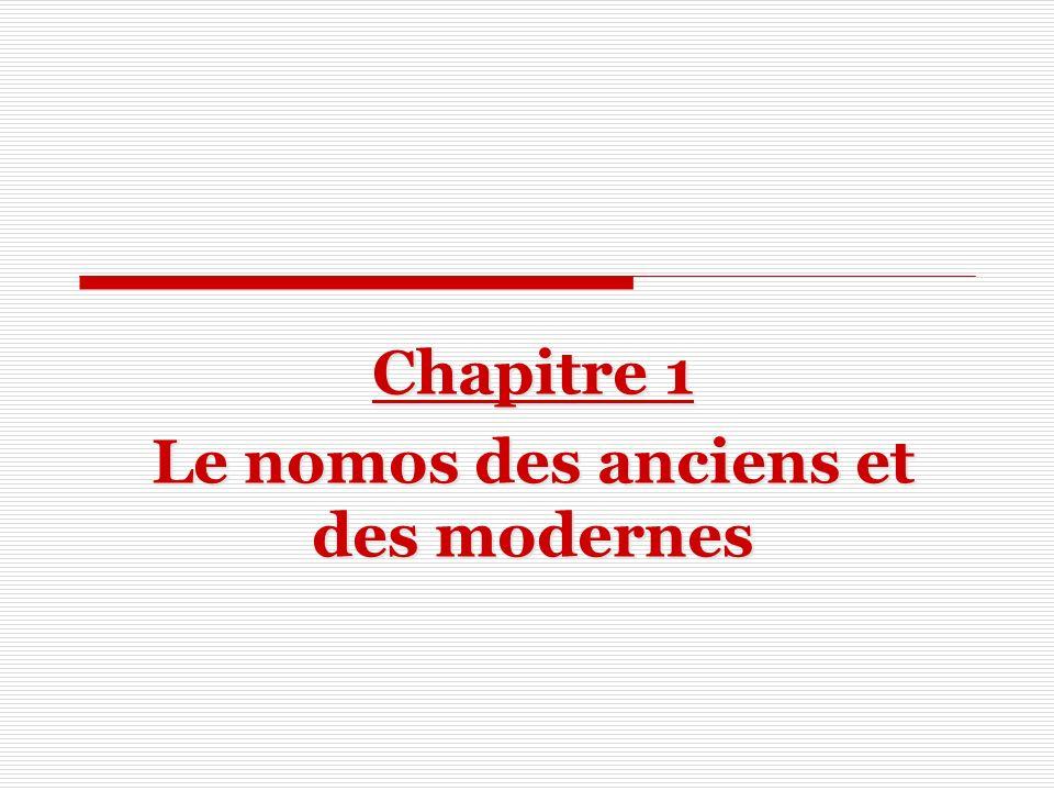 Chapitre 1 Le nomos des anciens et des modernes
