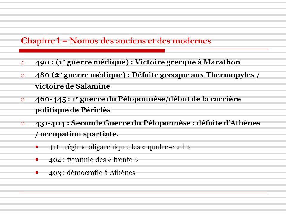 Chapitre 1 – Nomos des anciens et des modernes o 490 : (1 e guerre médique) : Victoire grecque à Marathon o 480 (2 e guerre médique) : Défaite grecque