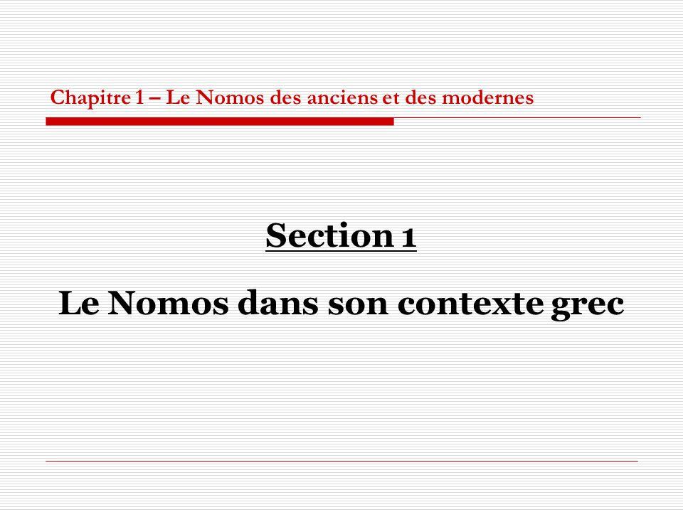 Chapitre 1 – Le Nomos des anciens et des modernes Section 1 Le Nomos dans son contexte grec