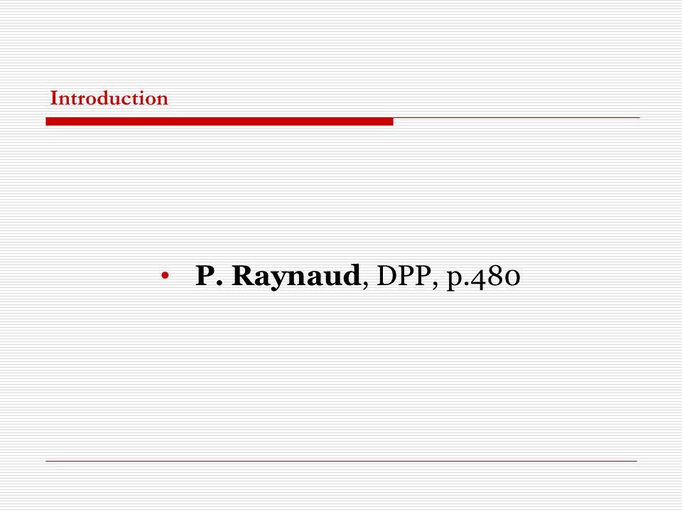 Introduction P. Raynaud, DPP, p.480