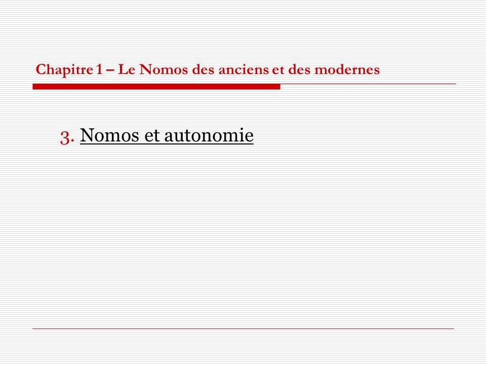 Chapitre 1 – Le Nomos des anciens et des modernes 3. Nomos et autonomie