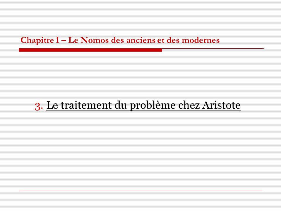 Chapitre 1 – Le Nomos des anciens et des modernes 3. Le traitement du problème chez Aristote