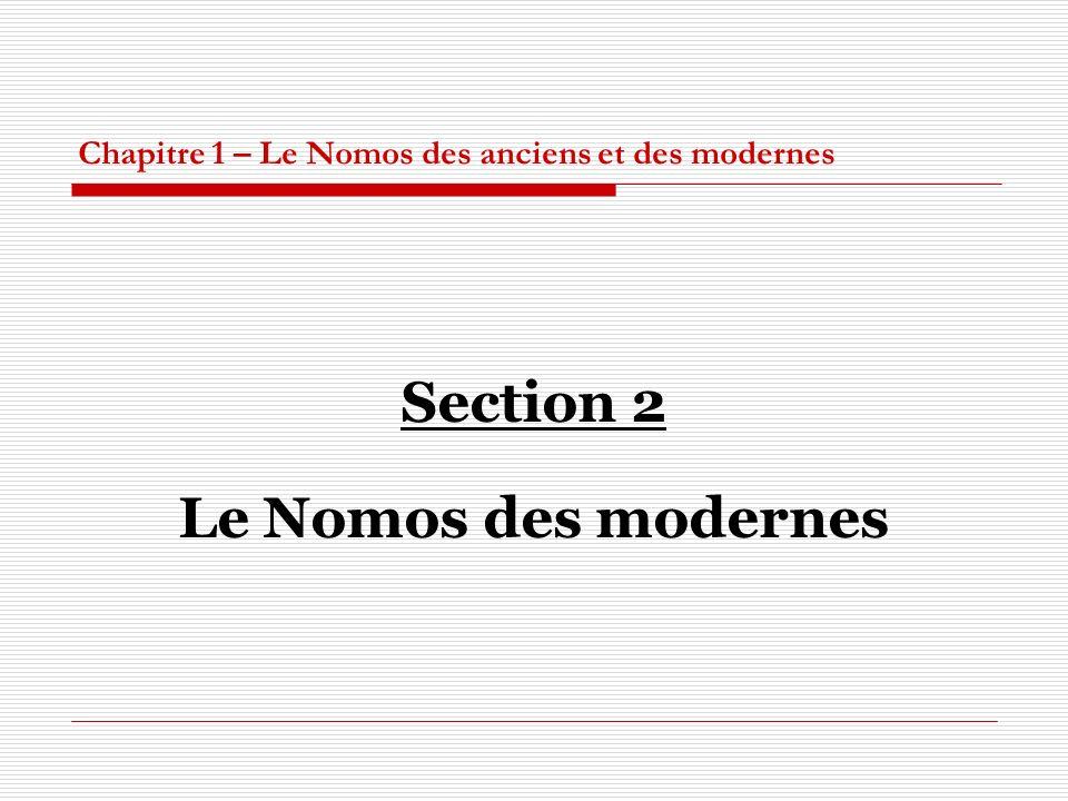 Chapitre 1 – Le Nomos des anciens et des modernes Section 2 Le Nomos des modernes