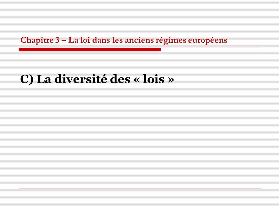Chapitre 3 – La loi dans les anciens régimes européens C) La diversité des « lois »