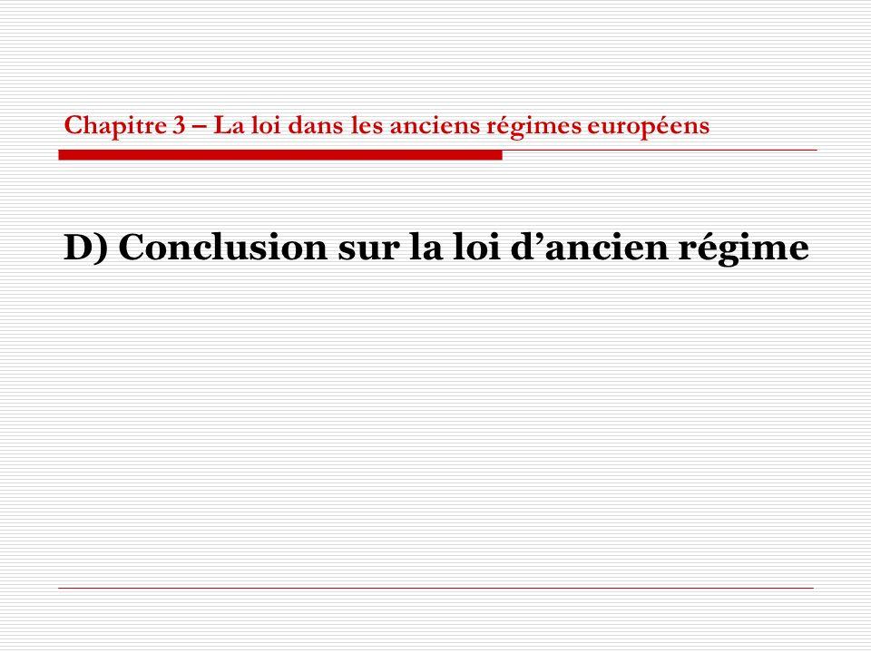 Chapitre 3 – La loi dans les anciens régimes européens D) Conclusion sur la loi dancien régime