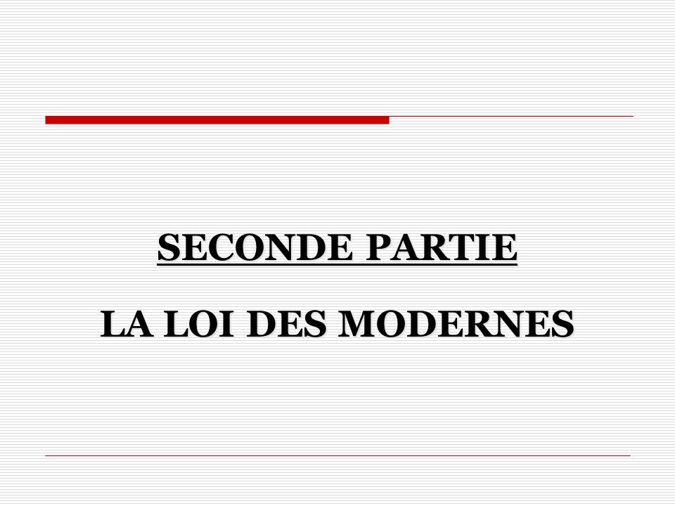 SECONDE PARTIE LA LOI DES MODERNES