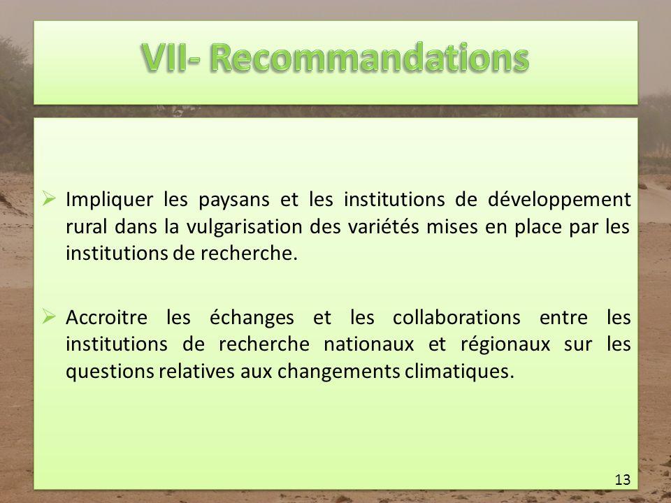 Impliquer les paysans et les institutions de développement rural dans la vulgarisation des variétés mises en place par les institutions de recherche.