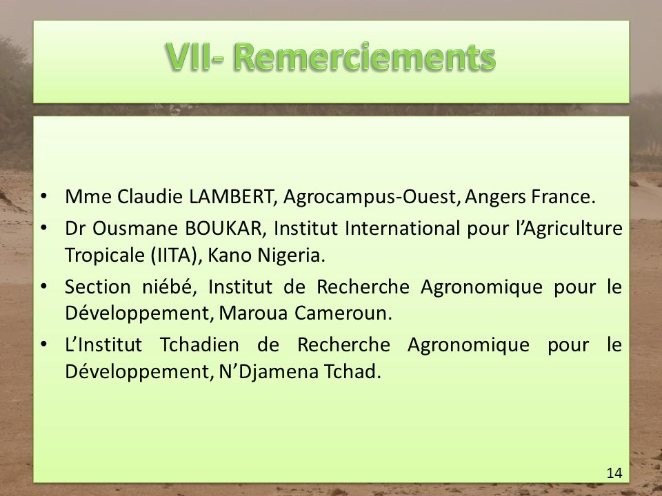 Mme Claudie LAMBERT, Agrocampus-Ouest, Angers France. Dr Ousmane BOUKAR, Institut International pour lAgriculture Tropicale (IITA), Kano Nigeria. Sect