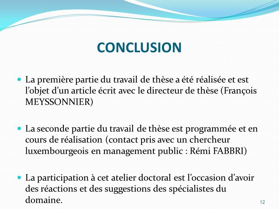 CONCLUSION La première partie du travail de thèse a été réalisée et est lobjet dun article écrit avec le directeur de thèse (François MEYSSONNIER) La