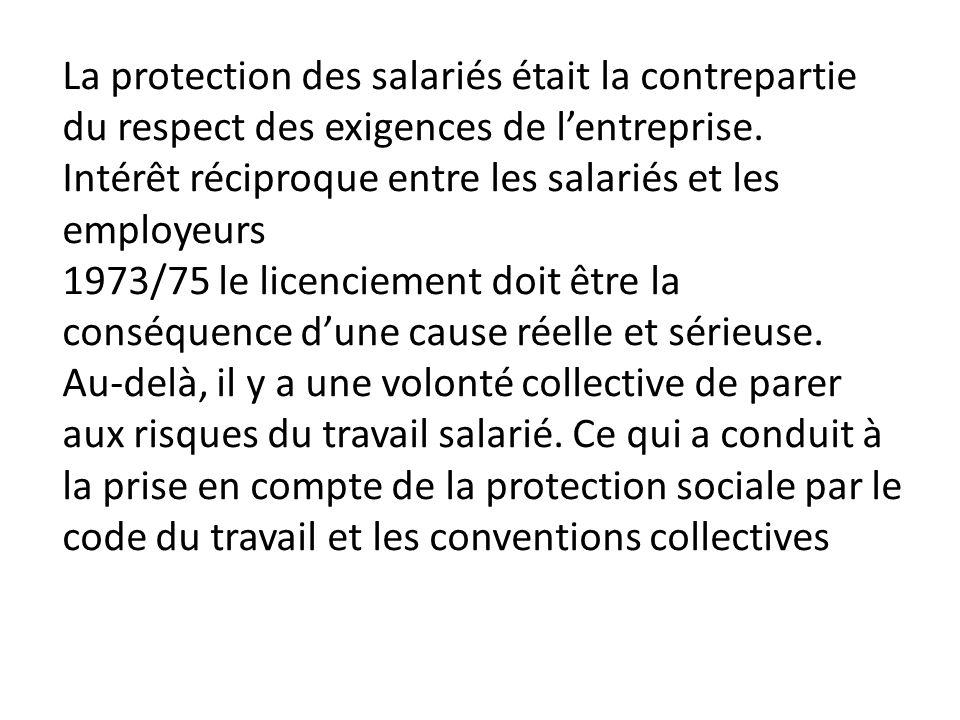 La protection des salariés était la contrepartie du respect des exigences de lentreprise.