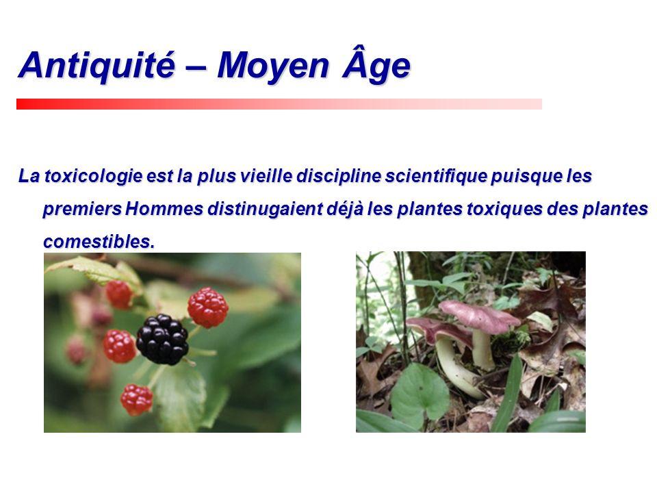 La toxicologie est la plus vieille discipline scientifique puisque les premiers Hommes distinugaient déjà les plantes toxiques des plantes comestibles