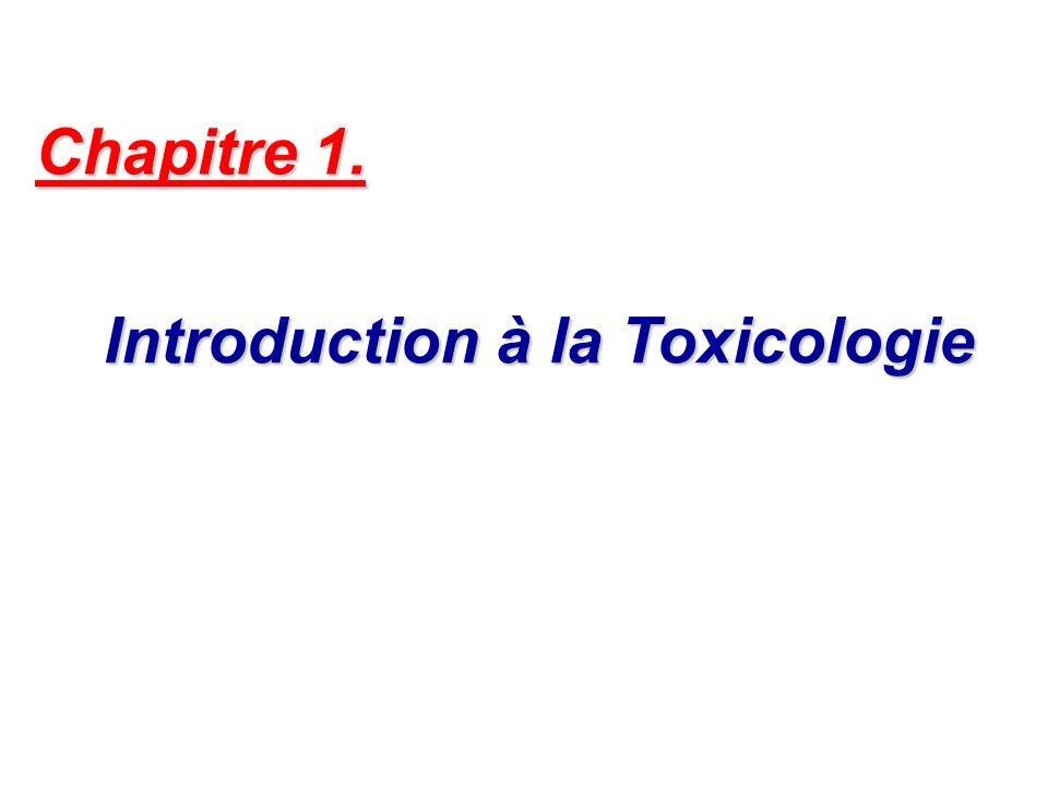 Introduction à la Toxicologie Introduction à la Toxicologie Chapitre 1.