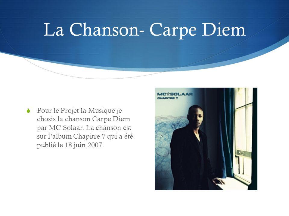 La Chanson- Carpe Diem Pour le Projet la Musique je chosis la chanson Carpe Diem par MC Solaar.
