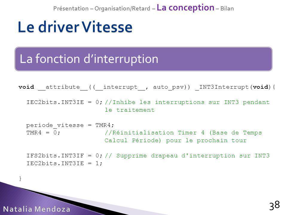 38 La fonction dinterruption void __attribute__((__interrupt__, auto_psv)) _INT3Interrupt(void){ IEC2bits.INT3IE = 0;//Inhibe les interruptions sur IN