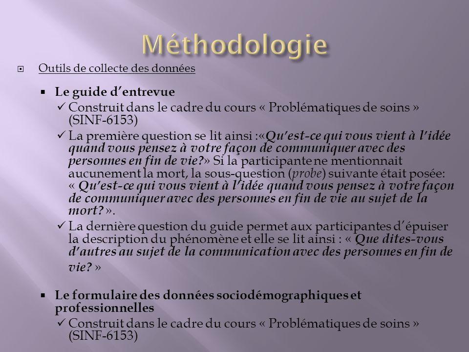 Outils de collecte des données Le guide dentrevue Construit dans le cadre du cours « Problématiques de soins » (SINF-6153) La première question se lit