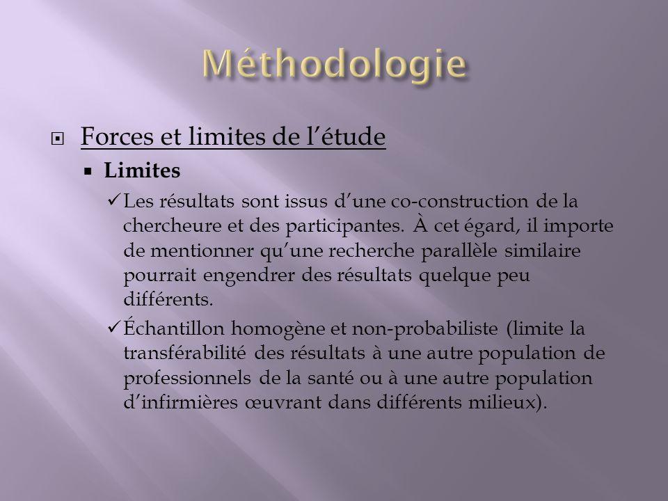 Forces et limites de létude Limites Les résultats sont issus dune co-construction de la chercheure et des participantes. À cet égard, il importe de me