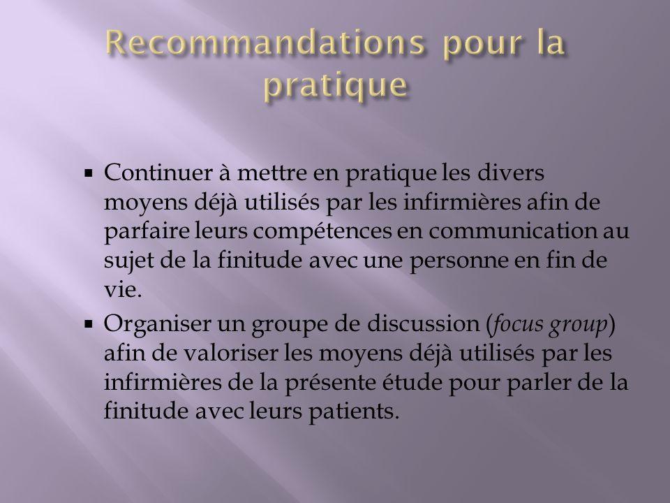 Continuer à mettre en pratique les divers moyens déjà utilisés par les infirmières afin de parfaire leurs compétences en communication au sujet de la