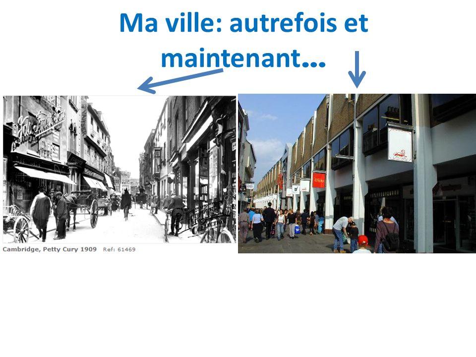 Ma ville: autrefois et maintenant …