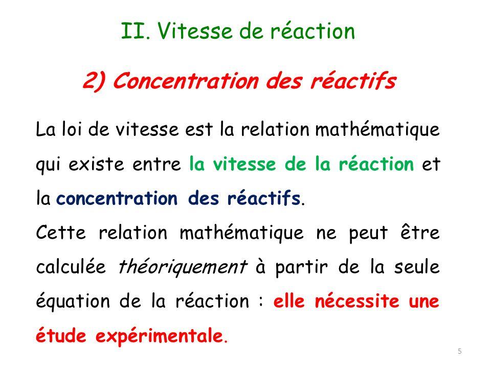 La loi de vitesse est la relation mathématique qui existe entre la vitesse de la réaction et la concentration des réactifs. Cette relation mathématiqu