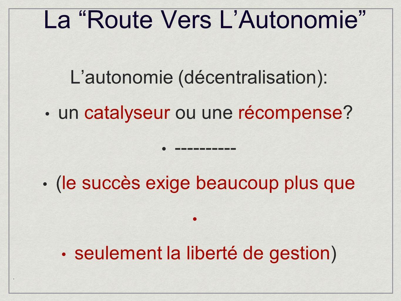 La Route Vers LAutonomie Lautonomie (décentralisation): un catalyseur ou une récompense.