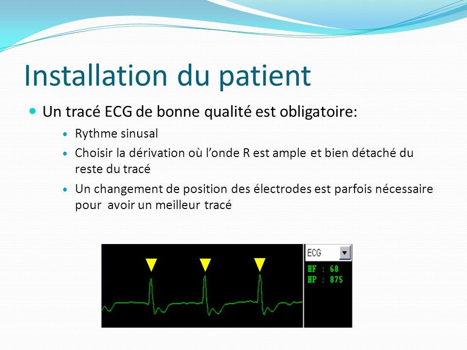 Installation du patient Un tracé ECG de bonne qualité est obligatoire: Rythme sinusal Choisir la dérivation où londe R est ample et bien détaché du re