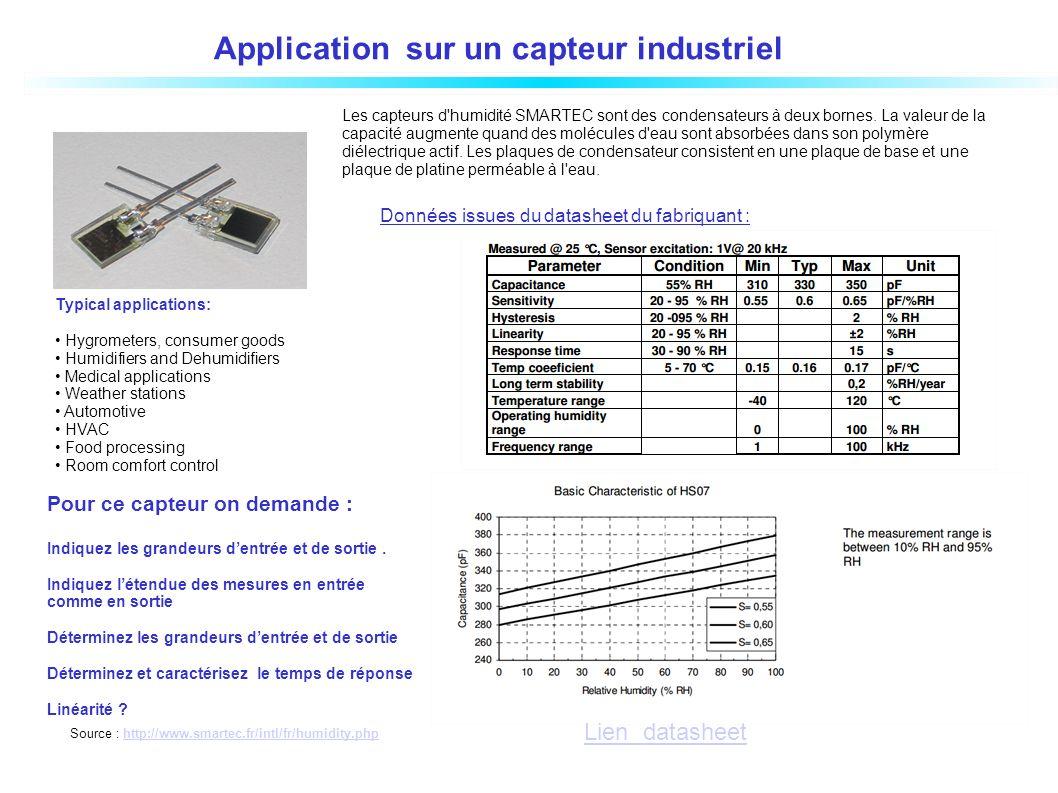 Source : http://www.smartec.fr/intl/fr/humidity.phphttp://www.smartec.fr/intl/fr/humidity.php Application sur un capteur industriel Les capteurs d'hum