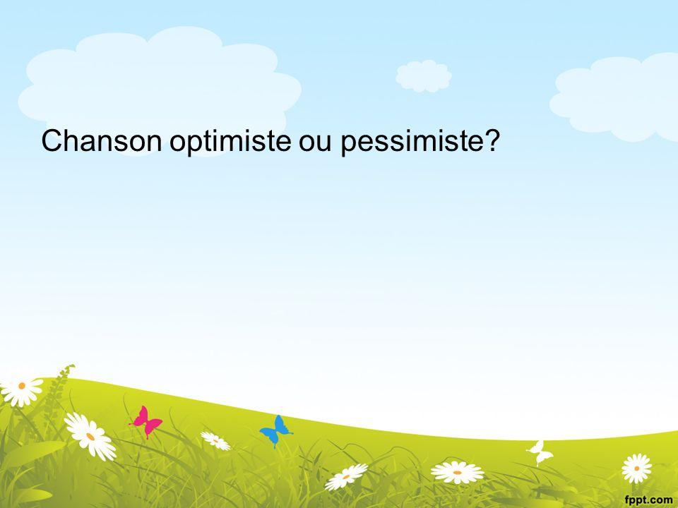 Chanson optimiste ou pessimiste?