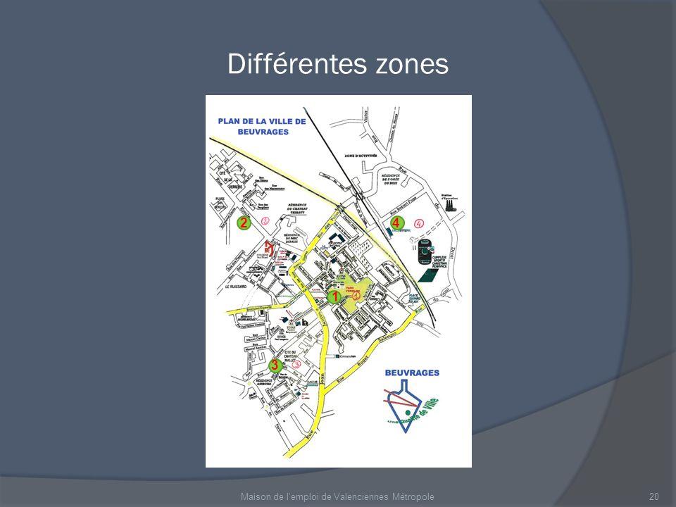 Différentes zones Maison de l'emploi de Valenciennes Métropole 2 1 3 4 20