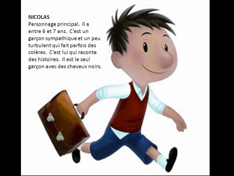 NICOLAS Personnage principal.Il a entre 6 et 7 ans.