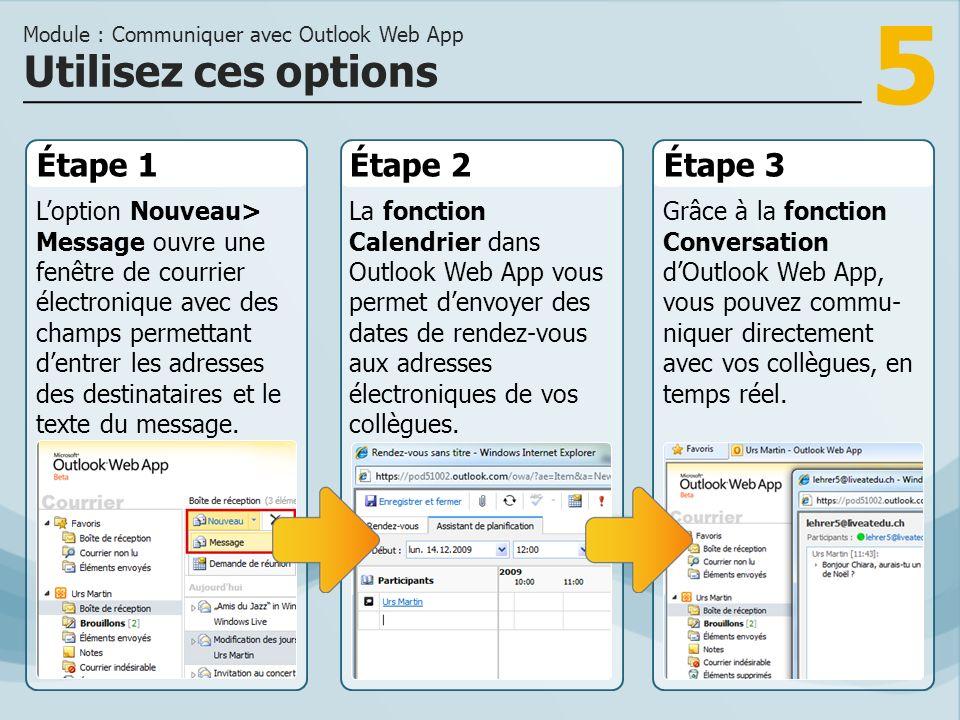 6 À laide du programme de messagerie électronique Outlook Web App, vous pouvez communiquer, gérer vos rendez-vous et informer vos contacts rapidement et de façon efficace.
