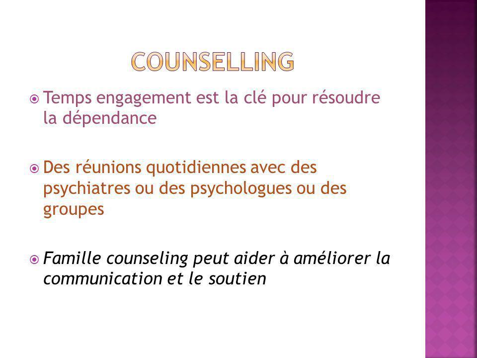 Temps engagement est la clé pour résoudre la dépendance Des réunions quotidiennes avec des psychiatres ou des psychologues ou des groupes Famille counseling peut aider à améliorer la communication et le soutien