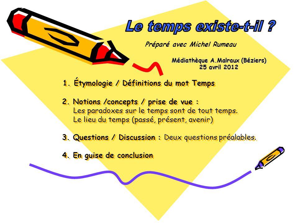 1.Étymologie / Définitions du mot Temps 2.