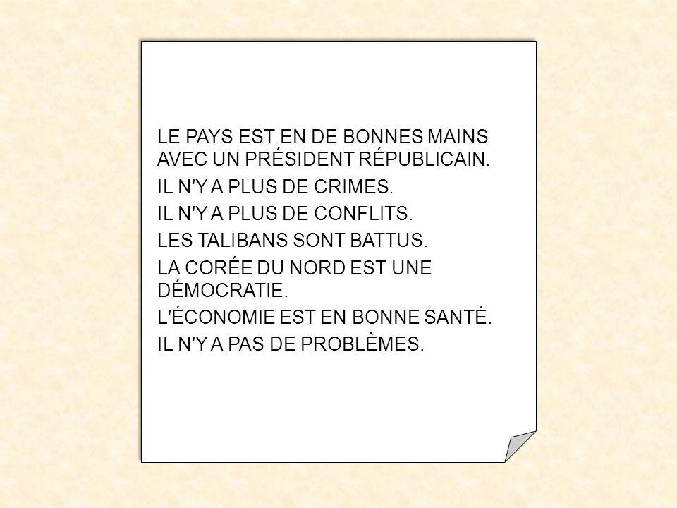 LE PAYS EST EN DE BONNES MAINS AVEC UN PRÉSIDENT RÉPUBLICAIN.