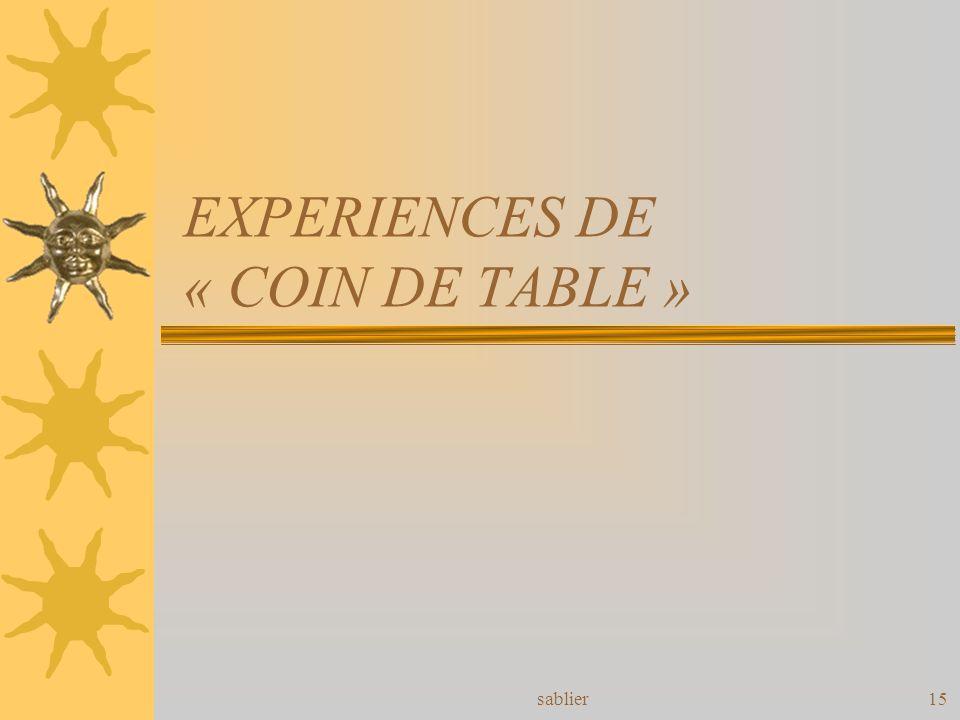 sablier15 EXPERIENCES DE « COIN DE TABLE »