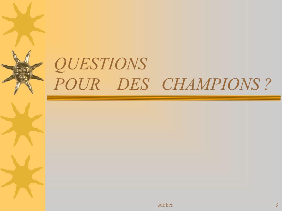 sablier3 QUESTIONS POUR DES CHAMPIONS ?