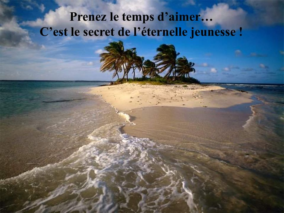 PRENEZ LE TEMPS…..