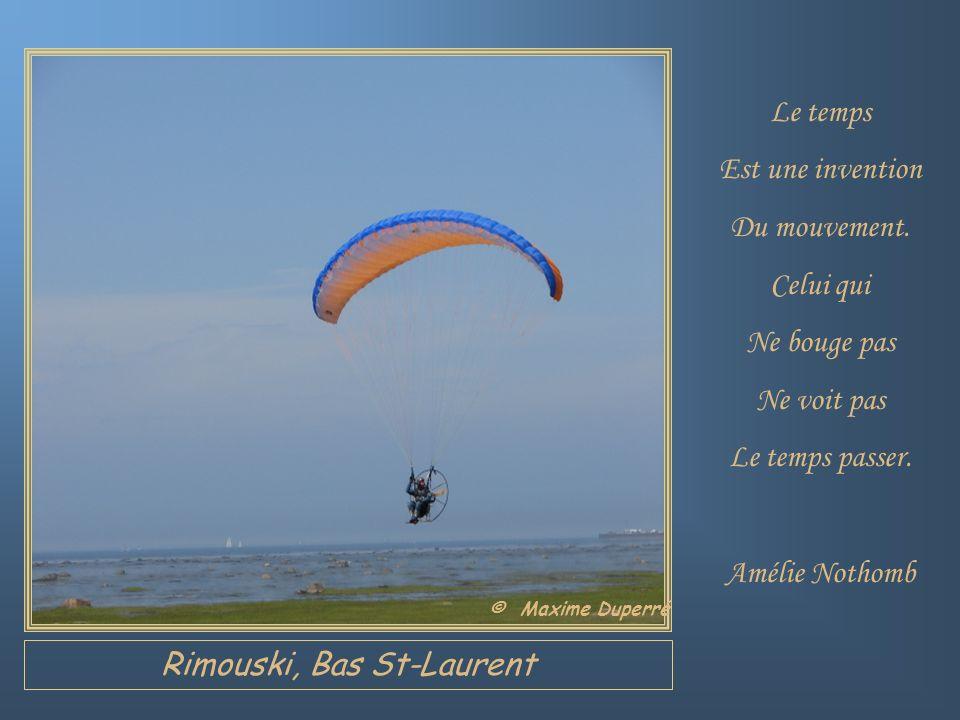 Rimouski, Bas St-Laurent Le temps Est une invention Du mouvement.