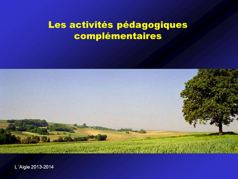 L Aigle 2013-2014 Les activités pédagogiques complémentaires