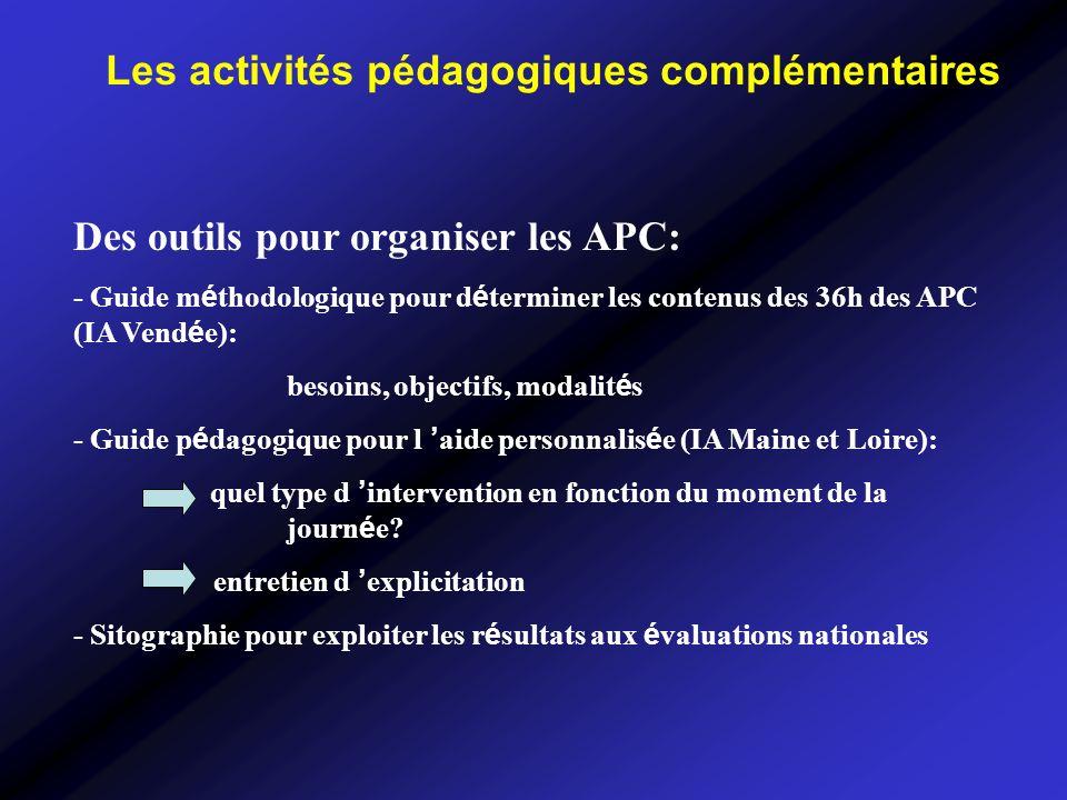 Les activités pédagogiques complémentaires Des outils pour organiser les APC: - Guide m é thodologique pour d é terminer les contenus des 36h des APC