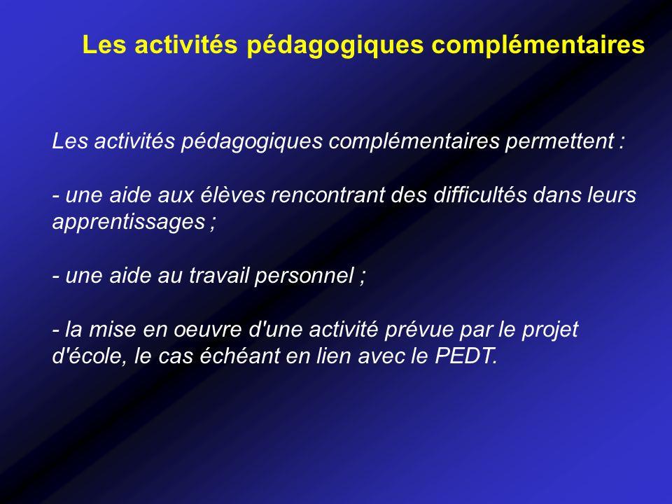 Les activités pédagogiques complémentaires Les activités pédagogiques complémentaires permettent : - une aide aux élèves rencontrant des difficultés d