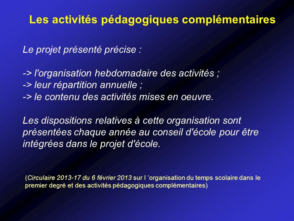 Le projet présenté précise : -> l'organisation hebdomadaire des activités ; -> leur répartition annuelle ; -> le contenu des activités mises en oeuvre