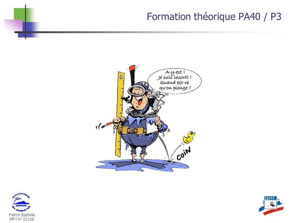 Patrick Baptiste MF1 N° 22108 Formation théorique PA40 / P3