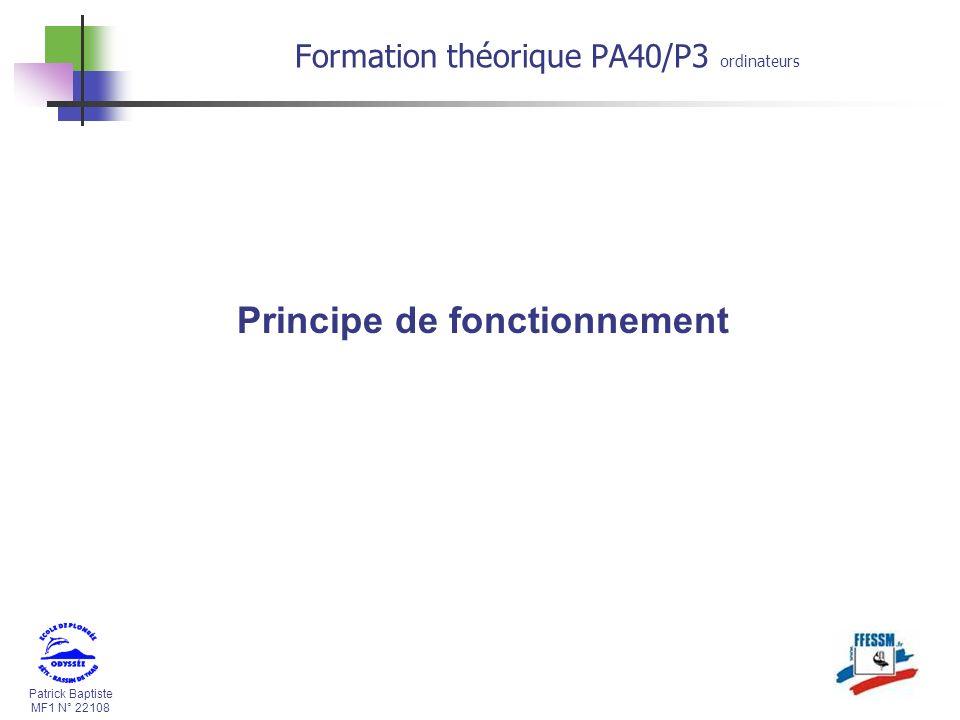 Patrick Baptiste MF1 N° 22108 Principe de fonctionnement Formation théorique PA40/P3 ordinateurs
