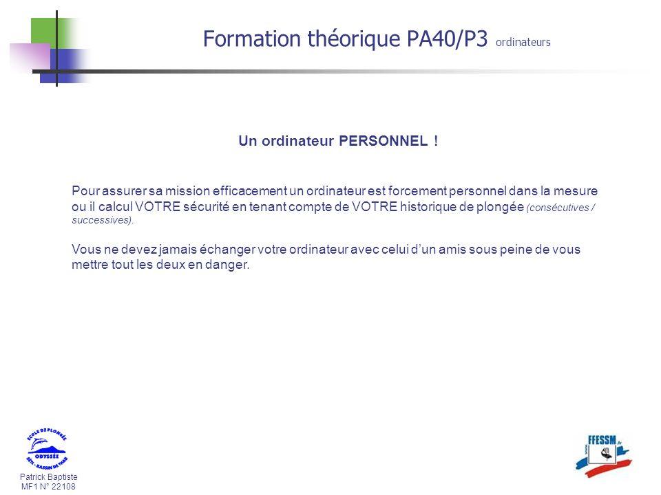 Patrick Baptiste MF1 N° 22108 Formation théorique PA40/P3 ordinateurs Un ordinateur PERSONNEL .