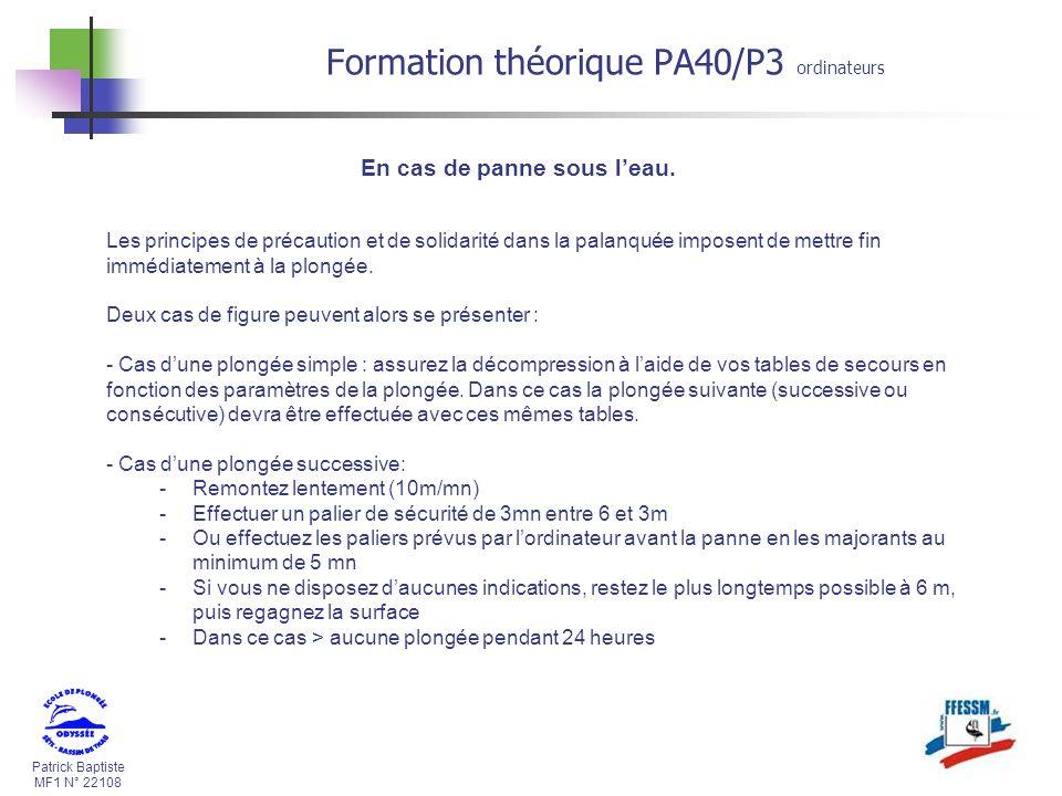 Patrick Baptiste MF1 N° 22108 Formation théorique PA40/P3 ordinateurs En cas de panne sous leau.