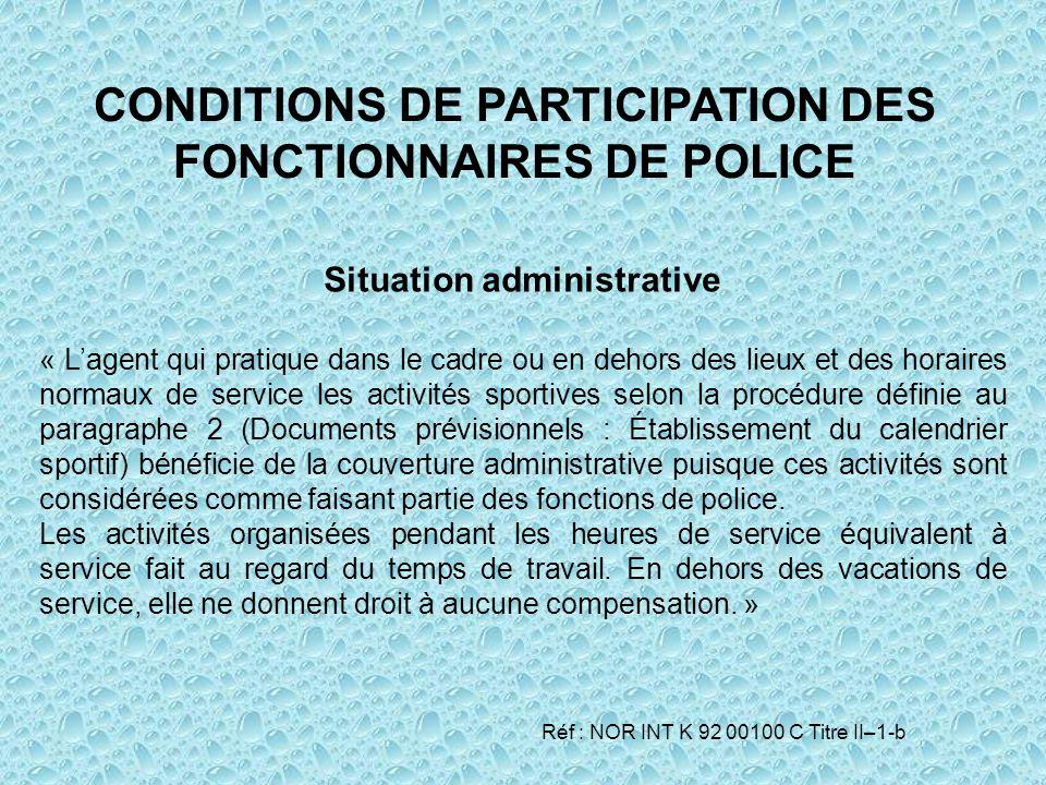 Situation administrative « Lagent qui pratique dans le cadre ou en dehors des lieux et des horaires normaux de service les activités sportives selon l
